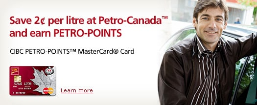 Save 2¢ per litre at Petro-Canada and earn PETRO-POINTS. CIBC PETRO-POINTS MasterCard Card. Learn more