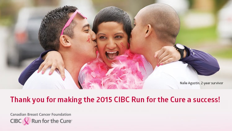 Thank you for making the 2015 CIBC Run for the Cure a success!